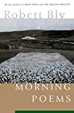 Bly, Robert: Morning Poems
