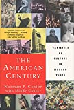 Cantor, Norman F.: The American Century: Varieties of Culture in Modern Times