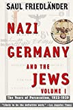Friedlander, Saul: Nazi Germany and the Jews: The Years of Persecution 1933-1939
