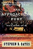 Oates, Stephen B.: The Approaching Fury: Voices of the Storm, 1820-1861