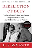 McMaster, H. R.: Dereliction of Duty: Lyndon Johnson, Robert McNamara, the Joint Chiefs of Staff and the Lies That Led to Vietnam