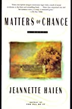 Matters of Chance: A Novel by Jeanette Haien