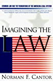 Cantor, Norman F.: Imagining the Law: Common Law and the Foundations of the American Legal System