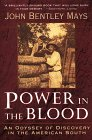 Mays, John Bentley: Power in the Blood: An Odyssey of Discovery in the American South