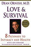 Ornish, Dean: Love and Survival: 8 Pathways to Intimacy and Health