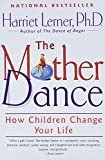 Lerner, Harriet Goldhor: The Mother Dance: How Children Change Your Life