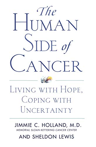 the-human-side-of-cancer-living-with-hope-coping-with-uncertainty
