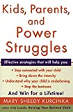 Kurcinka, Mary Sheedy: Kids, Parents, and Power Struggles: Winning for a Lifetime
