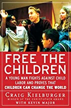 Free the Children: A Young Man Fights…