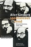 Ginsberg, Allen: Spontaneous Mind: Selected Interviews, 1958-1996