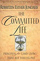The Committed Life: Principles for Good…