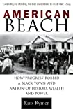 Rymer, Russ: American Beach: How Progress Robbed a Black Town--and Nation--of History, Wealth, and Power
