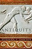 Cantor, Norman F.: Antiquity: From the Birth of Sumerian Civilization to the Fall of the Roman Empire