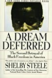Shelby Steele: A Dream Deferred: The Second Betrayal of Black Freedom in America