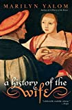 Yalom, Marilyn: A History of the Wife