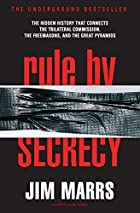 Rule by Secrecy: The Hidden History That…