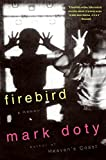 Doty, Mark: Firebird: A Memoir