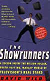 Wild, David: The Showrunners: A Season Inside the Billion-Dollar, Death-Defying, Madcap World of Television's Real Stars