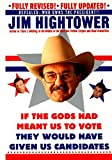 Hightower, Jim: If the Gods Had Meant Us to Vote, They&#39;d Have Given Us Candidates: More Political Subversion from Jim Hightower, Author of There&#39;s Nothing in the Middle of the Road but Yellow Stripes &amp; Dead Armadillos