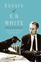 Essays of E.B. White by E. B. White