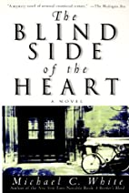 The Blind Side of the Heart: A Novel by…