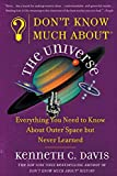 Davis, Kenneth C.: Don't Know Much About the Universe: Everything You Needed to Know About Outer Space but Never Learned