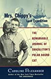 Alexander, Caroline: Mrs. Chippy's Last Expedition