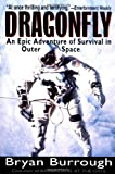 Burrough, Bryan: Dragonfly: An Epic Adventure of Survival in Outer Space