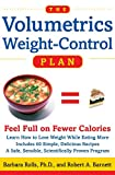 Barnett, Robert A.: The Volumetrics Weight-Control Plan: Feel Full on Fewer Calories