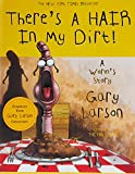 Larson, Gary: There's a Hair in My Dirt