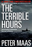 Maas, Peter: The Terrible Hours: The Man Behind the Greatest Submarine Rescue in History