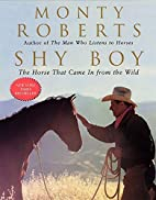 Shy Boy: The Horse That Came in from the…