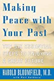 Bloomfield, Harold H.: Making Peace with Your Past: The Six Essential Steps to Enjoying a Great Future