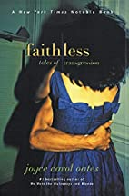 Faithless: Tales of Transgression by Joyce…