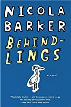 Behindlings: A Novel by Nicola Barker