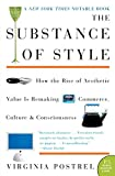 Postrel, Virginia: The Substance of Style: How the Rise of Aesthetic Value Is Remaking Commerce, Culture, and Consciousness (P.S.)