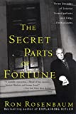 Rosenbaum, Ron: The Secret Parts of Fortune: Three Decades of Intense Investigations and Edgy Enthusiasms