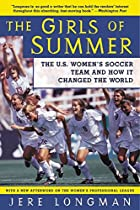 The Girls of Summer: The U.S. Women's Soccer…