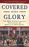 Gragg, Rod: Covered with Glory : The 26th North Carolina Infantry at the Battle of Gettysburg