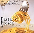 Pasta Fresca: An Exuberant Collection of…