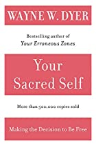 Your Sacred Self: Making the Decision to Be…
