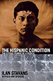 Stavans, Ilan: The Hispanic Condition: The Power of a People