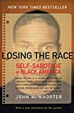 McWhorter, John: Losing the Race: Self-Sabotage in Black America