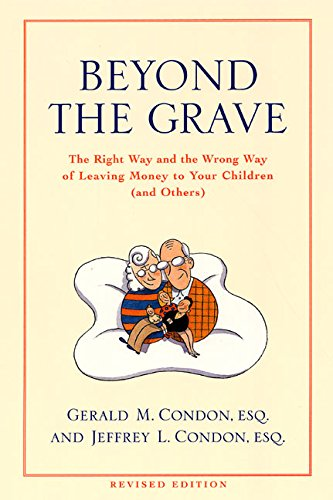 beyond-the-grave-revised-edition-the-right-way-and-the-wrong-way-of-leaving-money-to-your-children-and-others