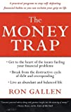 Gallen, Ron: The Money Trap: A Practical Program to Stop Self-Defeating Financial Habits So You Can Reclaim Your Grip on Life