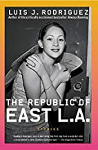 The Republic of East L.A.: Stories by Luis…