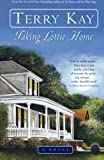 Kay, Terry: Taking Lottie Home: A Novel