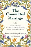 Jungreis, Esther: The Committed Marriage: A Guide to Finding a Soul Mate and Building a Relationship Through Timeless Biblical Wisdom