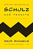 Michaelis, David: Schulz and Peanuts: A Biography