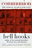 Hooks, Bell: Communion: The Female Search for Love